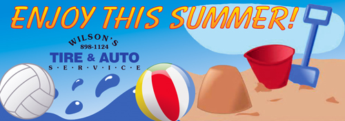 Enjoy This Summer from Wilson's Tire & Auto Service